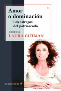 Laura Gutman Amor o dominación los estragos del patriarcado