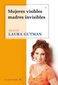 Laura Gutman Mujeres visibles, madres invisibles